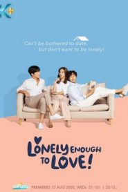 Lonely Enough To Love